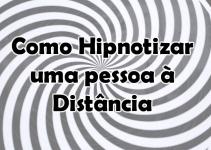Como Hipnotizar uma Pessoa à Distância