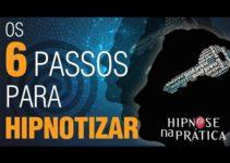 Hipnose Na Prática – Os 6 Passos para Hipnotizar