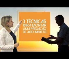 Técnicas para montar uma Pregação de Impacto Como Pregar a Palavra?