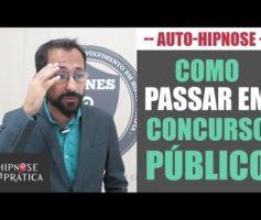 Como Passar em Concurso Público | Auto-Hipnose